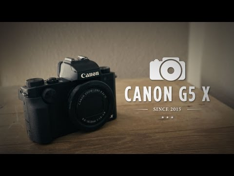 CANON POWERSHOT G5 X :: THE Greatest COMPACT Digicam?
