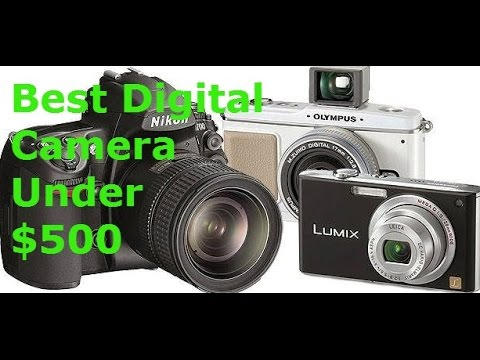 Ideal Digital Camera Below $500 – Reviews and Guidebook